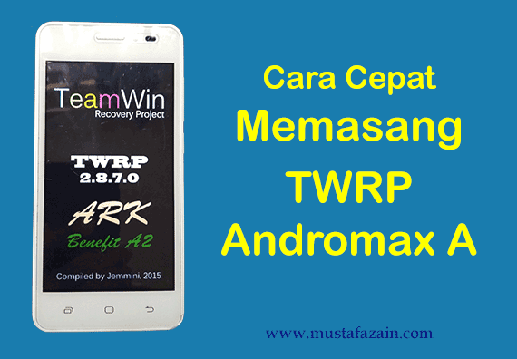 Cara Cepat Memasang TWRP Andromax A