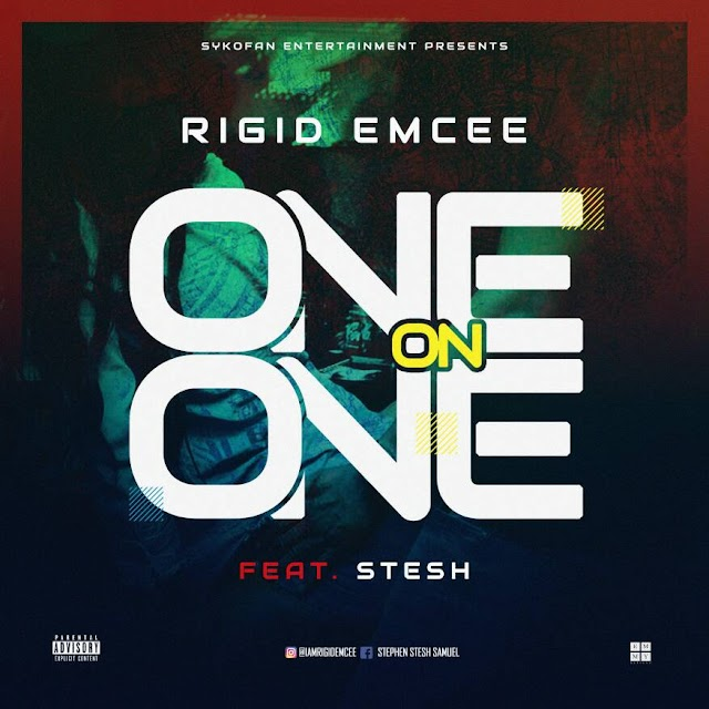#MUSIC:RIGID EMCEE- ONE on ONE ft STESH |@iamrigidemcee