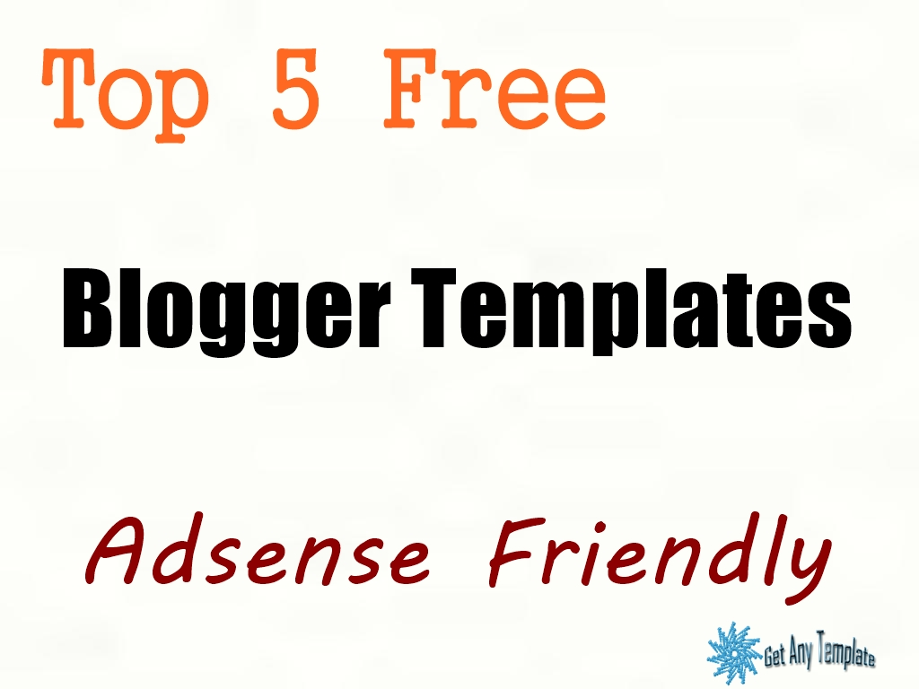 top 5 free blogger templates adsense friendly get any template