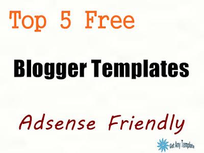 Free Blogger Templates Adsense Friendly  Top 5 Free Blogger Templates Adsense Friendly