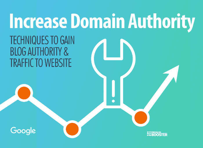 11 Ways To Increase Domain Authority (DA) Fast in Your Blogging Niche