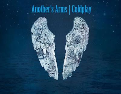 Makna Lagu Another's Arms Coldplay, Arti Lagu Another's Arms Coldplay, Terjemahan Lagu Another's Arms Coldplay, Lirik Lagu Another's Arms Coldplay, Lagu Another's Arms Coldplay, Lagu Another's Arms, Coldplay