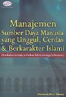 AJIBAYUSTORE  Judul Buku : Manajemen Sumber Daya Manusia yang Unggul, Cerdas & Berkarakter Islami (Perubahan menuju perbaikan dalam menjaga kebenaran) Pengarang : Muhamad Mu'iz Raharjo Penerbit : Gava Media