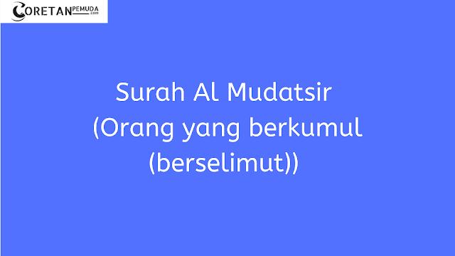 Surah Al Mudatsir Arab, Latin, & Terjemahan Artinya