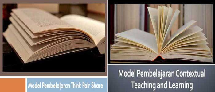 Perbedaan Model Contextual Teaching and Learning dan Think Pair Share