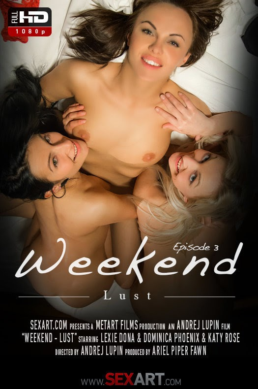 PhD3Xomm 2014-10-12 Dominica Phoenix, Katy Rose, Lexie Dona - Weekend - Episode 3 - Lust 10120