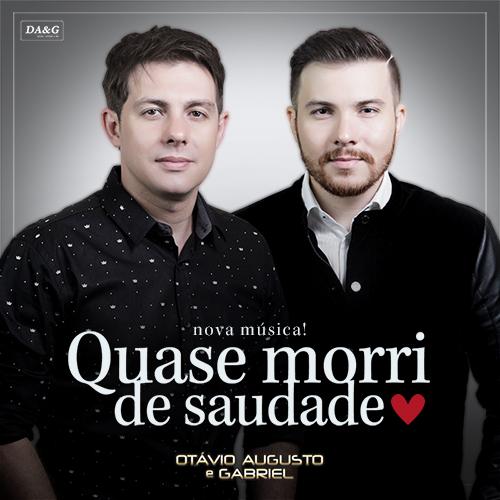 Baixar Música Quase Morri de Saudade – Otávio Augusto e Gabriel