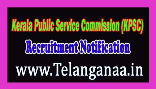 Kerala Public Service Commission (KPSC) Recruitment Notification 2016