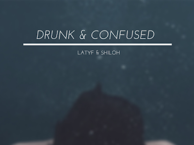 DOWNLOAD MP3: Latyf X Shiloh - Drunk & Confused