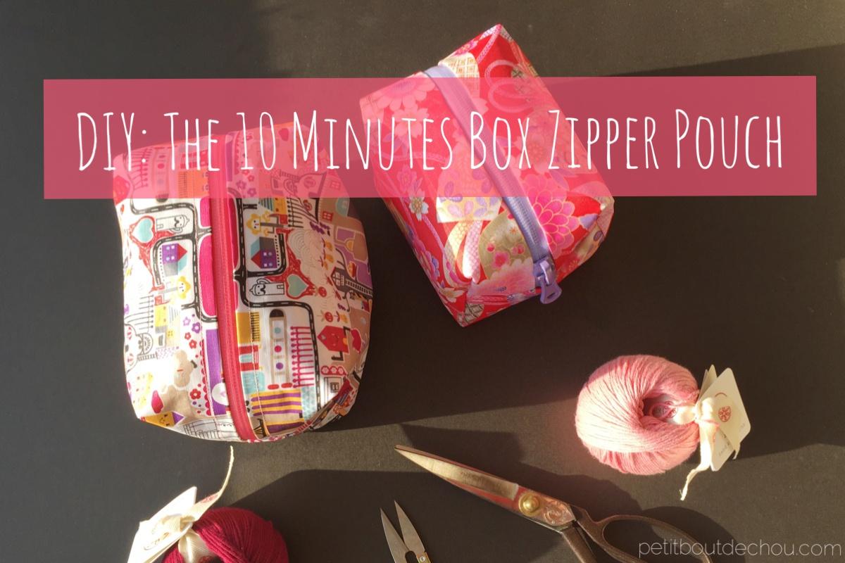 e9455c060d DIY  The 10 Minutes Box Zipper Pouch - Petit Bout de Chou