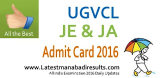 UGVCL Admit Card 2016 Exam Date For JE & JA, UGVCL Vidyut Sahayak Admit Card 2016, UGVCL JE Admit Card 2016, UGVCL Junior Engineer Hall Ticket 2016, www.ugvcl.com 2016 Admit Card