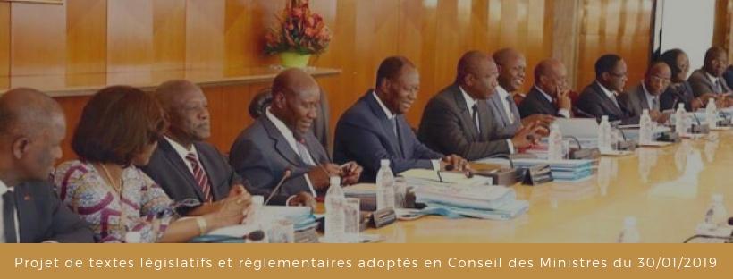 Textes législatifs et règlementaire adoptés en Conseil des Ministres du 30/01/2019