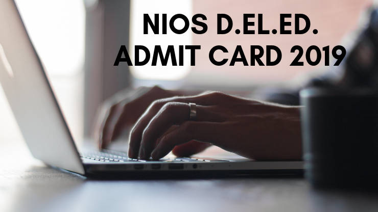 NIOS DELED ADMIT CARD/HALL TICKET 2019