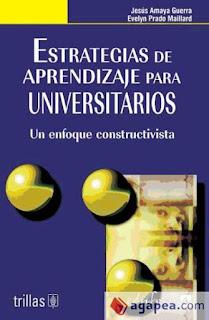 """""""Estrategias de aprendizaje para universitarios: un enfoque constructivista"""" - Jesús Amaya Guerra, Evelyn Prado Maillard"""