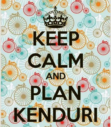 keep calm and plan kenduri