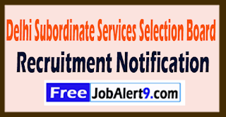 DSSSB Delhi Subordinate Services Selection Board Recruitment Notification 2017 Last Date 21-08-2017