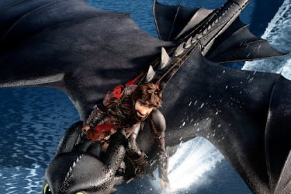 Sinopsis How To Train Your Dragon 3 The Hidden World: Pembahsan dan Tanggal Tayang