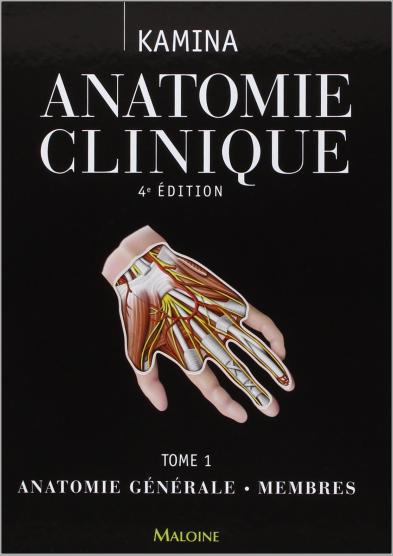 Livre : Anatomie clinique Tome 1, Anatomie générale, membres - Pierre Kamina PDF