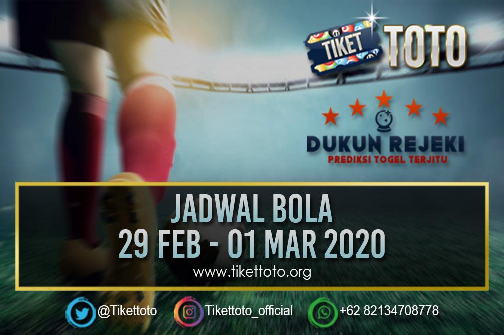 JADWAL PERTANDINGAN BOLA 29 FEB – 01 MAR 2020