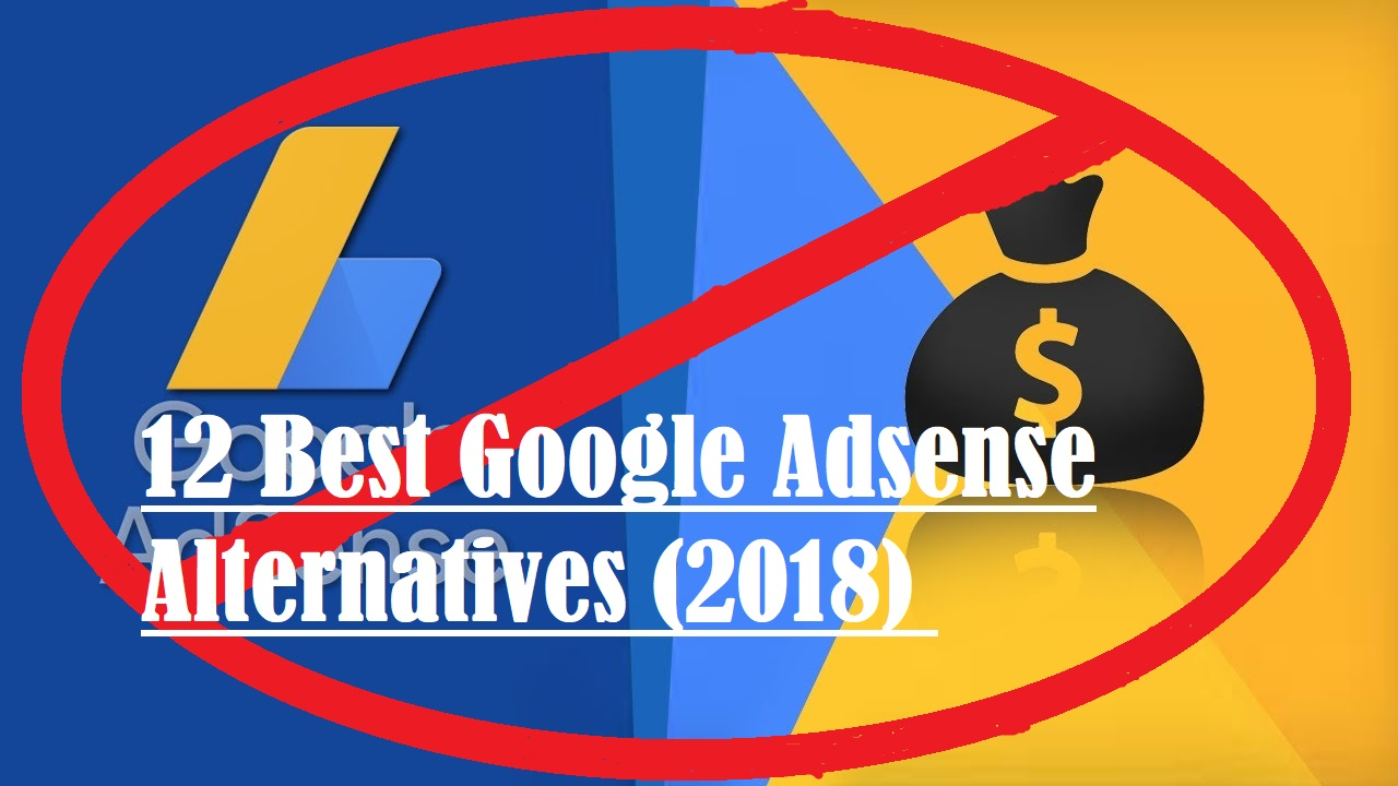 12 Best Google Adsense Alternatives 2018 Get Link All Earning