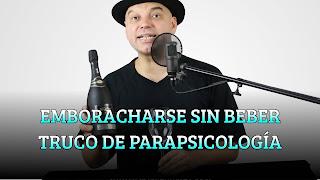 EMBORACHARSE SIN BEBER TRUCO DE PARAPSICOLOGÍA