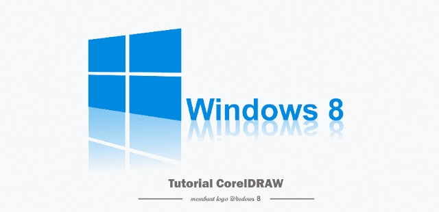 Cara Mudah dan Cepat Membuat Logo Windows 8 dengan CorelDRAW X4, kumulan tutorial coreldraw untuk pemula, belajar coreldraw, cara membuat logo di coreldraw, cara mudah membuat logo, artikel coreldraw membuat logo, materi coreldraw, software untuk membuat logo, logo windows 8 keren, cara membuat logo windows 8 di coreldraw, cara cepat dan mudah membuat logo windows 8 di corel.