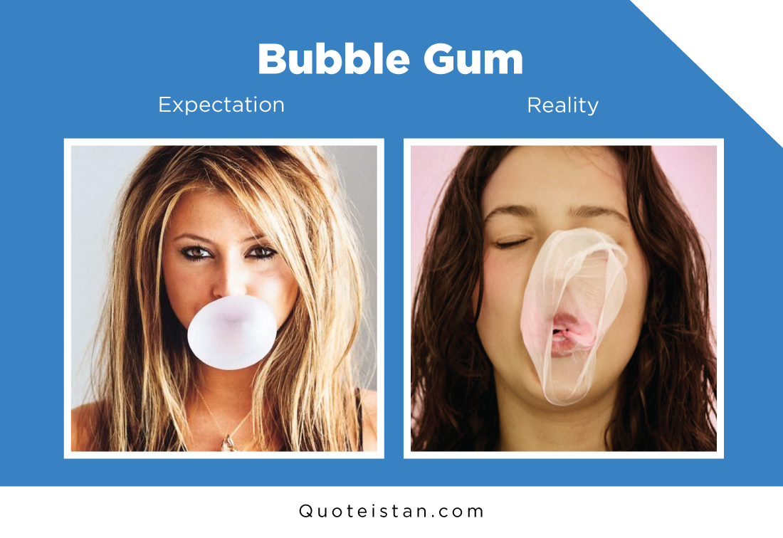 Expectation Vs Reality: Bubble Gum
