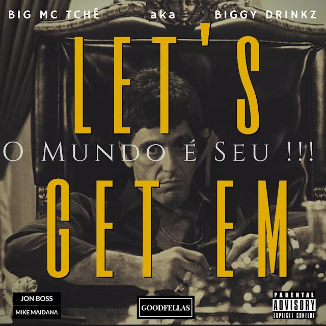 """BIG MC TCHÊ lança o single """"O Mundo é Seu"""" [LET'S GET EM]"""