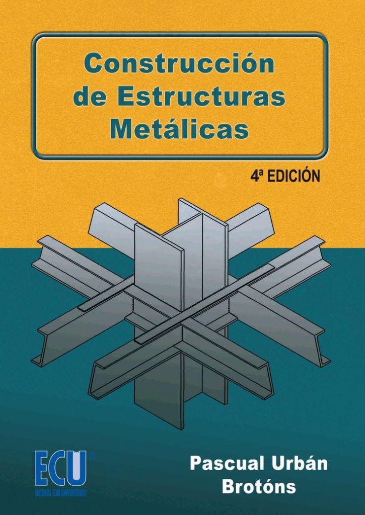Construcción de estructuras metálicas, 4ta Edición – Pascual Urbán Brotons
