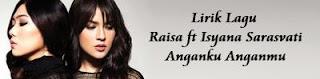 Lirik Lagu Raisa ft Isyana Sarasvati - Anganku Anganmu