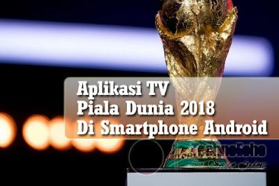 Mengingat datangnya perhelatan akbar pertandingan sepak bola seluruh negara Nih 7 Aplikasi TV Piala Dunia 2018 Di Hp Android