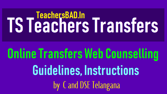 online ts teachers transfers web counselling guidelines 2018,ts teachers transfers online web counselling instructions 2018,guidelines for online applying for ts teachers transfers web counselling 2018,guidelines on ts teachers transfers online application form submission,online web counseling process,verification of online applications(print outs),display of vacancy lists seniority lists