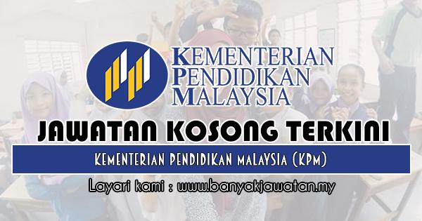 Jawatan Kosong 2019 di Kementerian Pendidikan Malaysia (KPM)