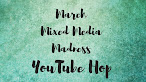 Winner: March Mixed Media Madness YouTube Hop
