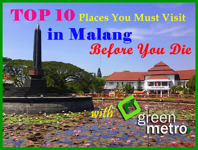 Top 10 Places You Must Visit in Malang Before You Die with Green Metro Car