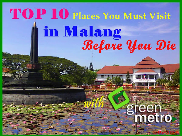 Top 10 Places You Must Visit in Malang Before You Die