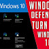 How to Turn Off Windows Defender temporarily or permanently in Windows 10