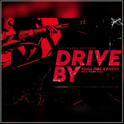 Yoga Fire feat. Fntxy - Drive By (Single) [2017]
