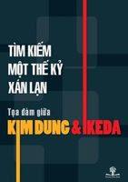 Tìm Kiếm Một Thế Kỷ Xán Lạn - Tọa Đàm Giữa Kim Dung Và Ikeda - Kim Dung, Daisaku Ikeda