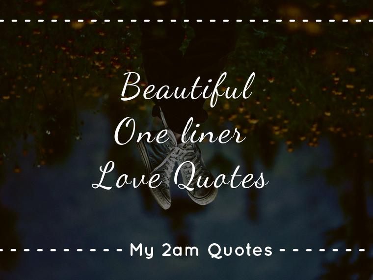 One Liner Love Quotes My 2am Quotes