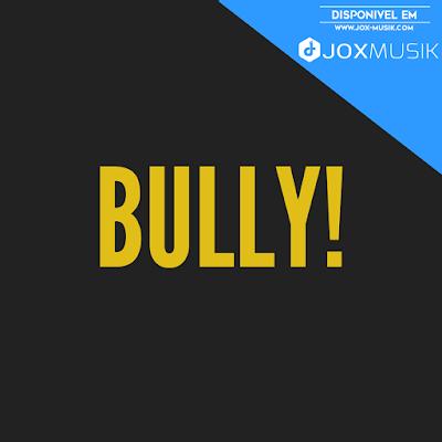 CFKappa - Bully