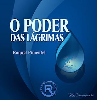 O Poder das Lágrimas by Raquel Pimentel
