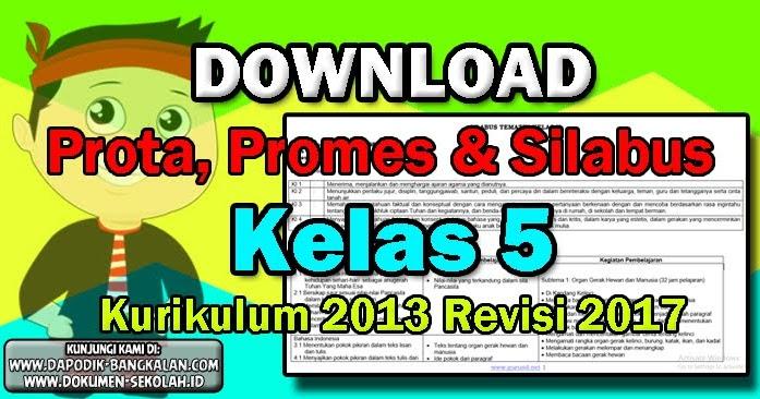 Silabus Prota Dan Promes Kelas 5 Kurikulum 2013 Revisi 2017 Dapodik Bangkalan