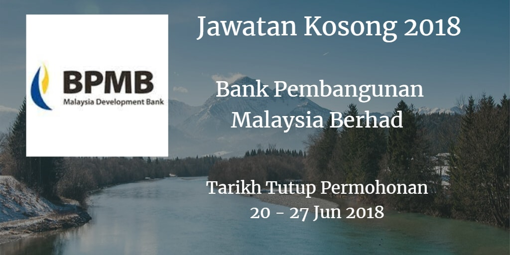 Jawatan Kosong Bank Pembangunan Malaysia Berhad 20 - 27 Jun 2018