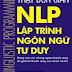 NLP Lập Trình Ngôn Ngữ Tư Duy - Pat Hutchinson & David Molden