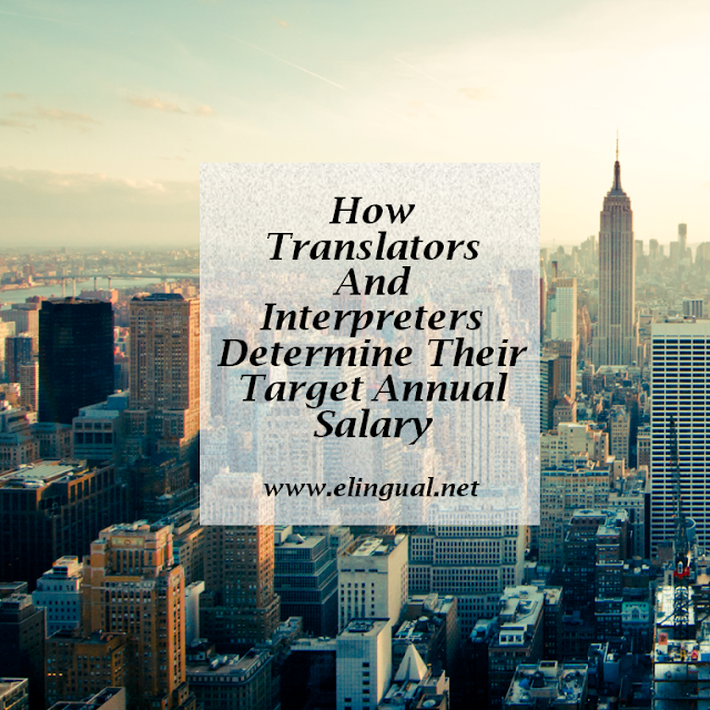 How Translators and Interpreters Determine Their Target Annual Salary | www.elingual.net