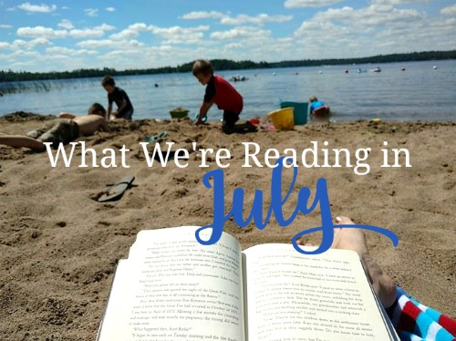 What We're Reading in July-summer reading picks for a homeschooling family of 7