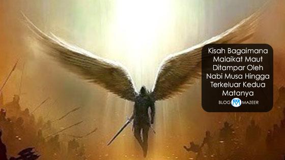 Kisah Bagaimana Malaikat Maut Ditampar Oleh Nabi Musa Hingga Terkeluar Kedua Matanya