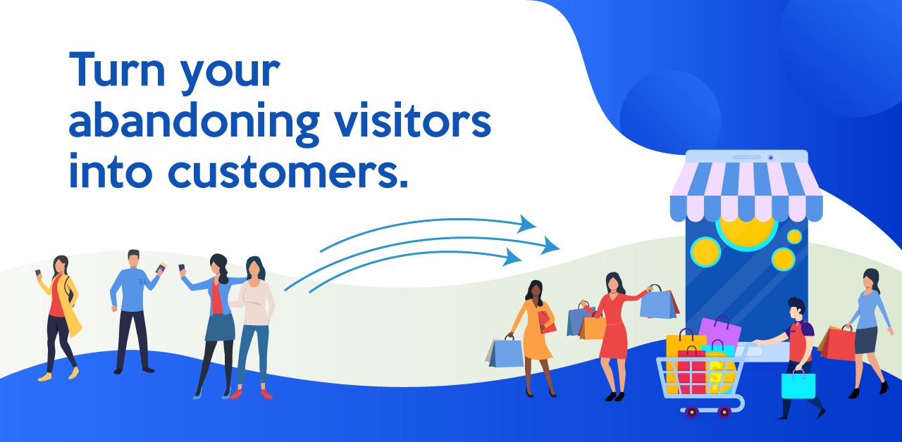 Convert abandoning visitors into customers