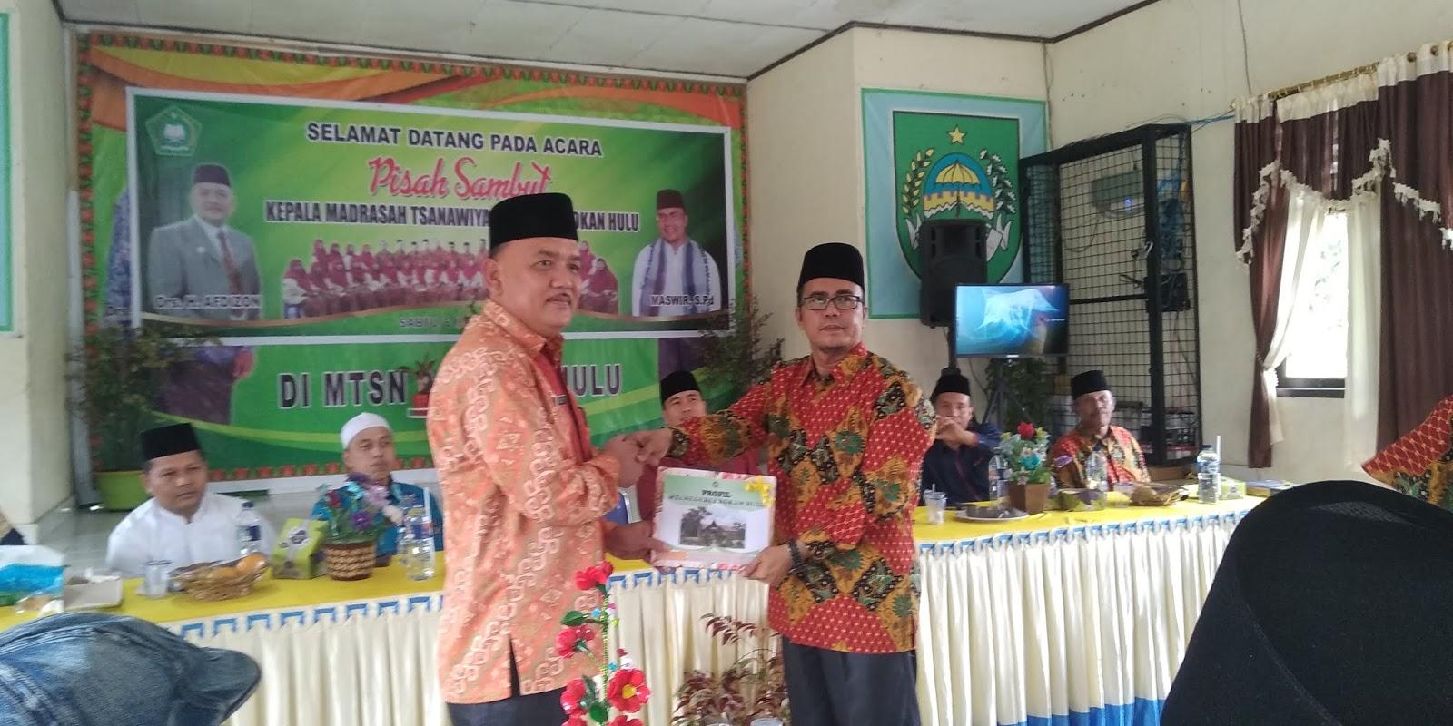 Kepala MTs Nurul Huda Hadiri Acara Pisah Sambut Kepala MTS Negeri 2 Rohul